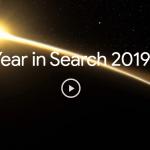 Google Trends เผยคำค้นหาที่มาที่สุดในปี 2019